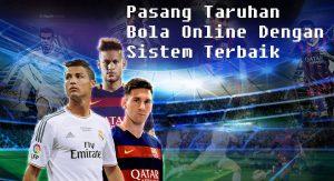 Pasang Taruhan Bola Online Dengan Sistem Terbaik